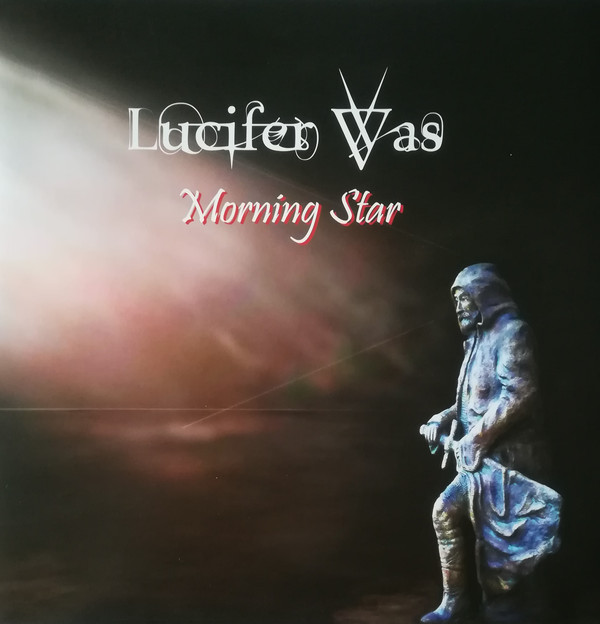 Lucifer Was — Morning Star