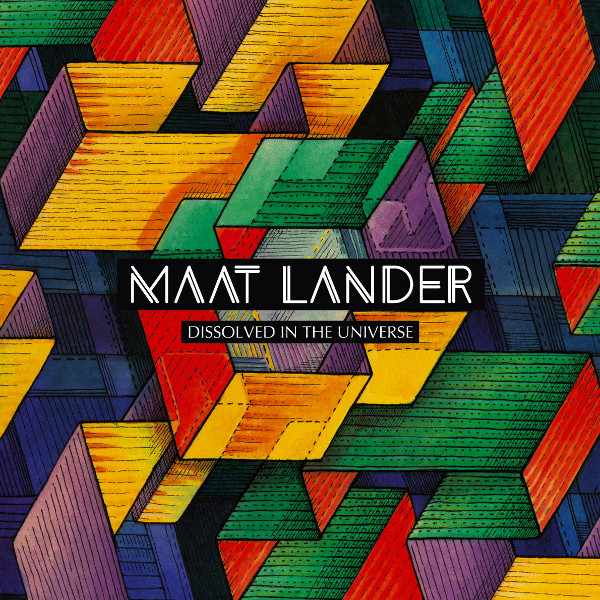 Maat Lander — Dissolved in the Universe