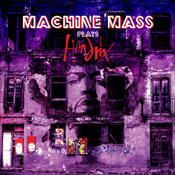 Machine Mass — Plays Hendrix
