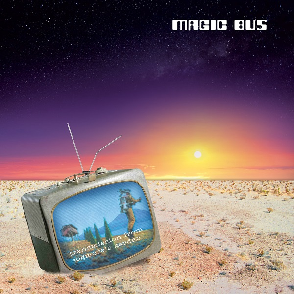 Magic Bus — Transmissions from Sogmore's Garden