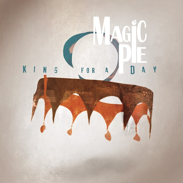 Magic Pie — King for a Day