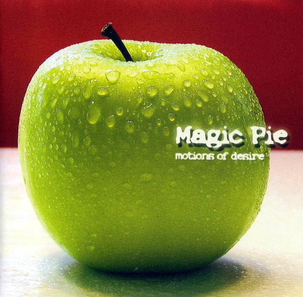 Magic Pie — Motions of Desire