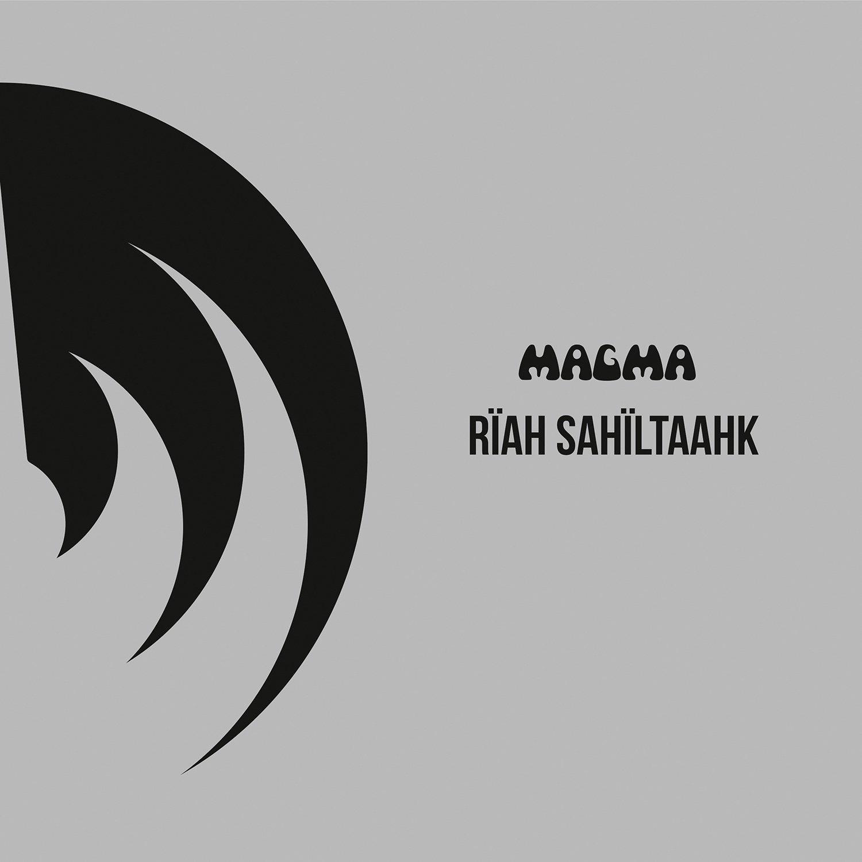 Magma — Rïah Sahïltaahk