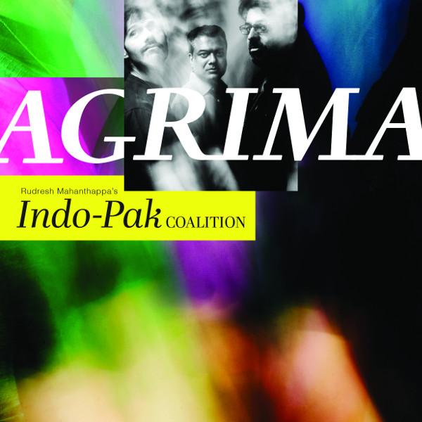 Rudresh Mahanthappa's Indo-Pak Coalition — Agrima