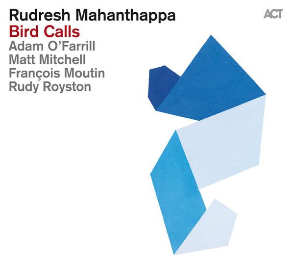Rudresh Mahanthappa — Bird Calls