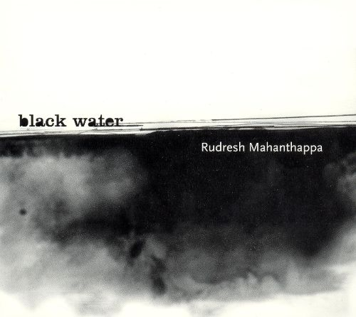 Rudresh Mahanthappa — Black Water