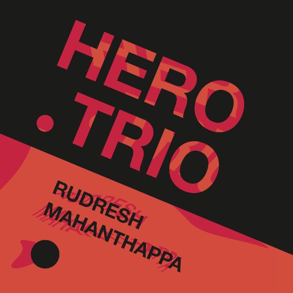 Rudresh Mahanthappa — Hero Trio