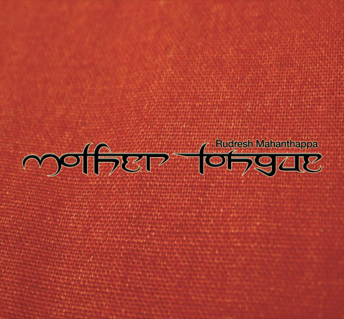 Rudresh Mahanthappa — Mother Tongue