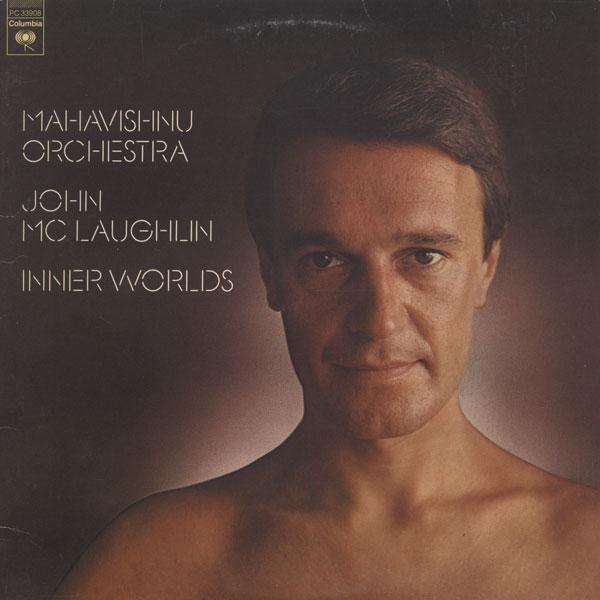 Mahavishnu Orchestra / John McLaughlin — Inner Worlds