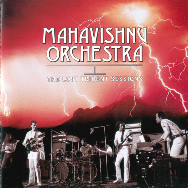 Mahavishnu Orchestra — The Lost Trident Sessions