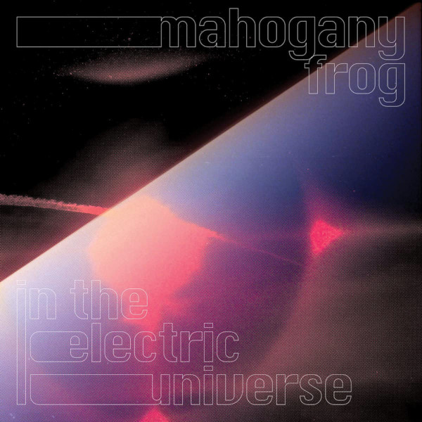 Mahogany Frog — In the Electric Universe