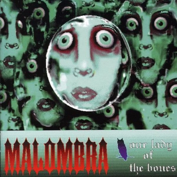 Malombra — Our Lady of the Bones
