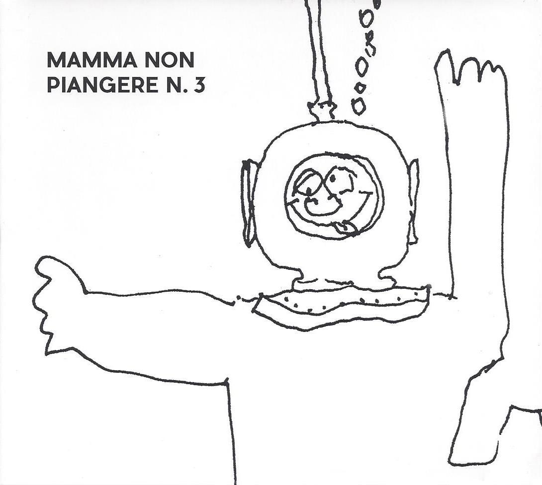 Mamma Non Piangere — N.3