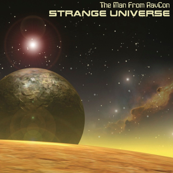 The Man from RavCon — Strange Universe