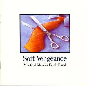 Manfred Mann's Earth Band — Soft Vengeance