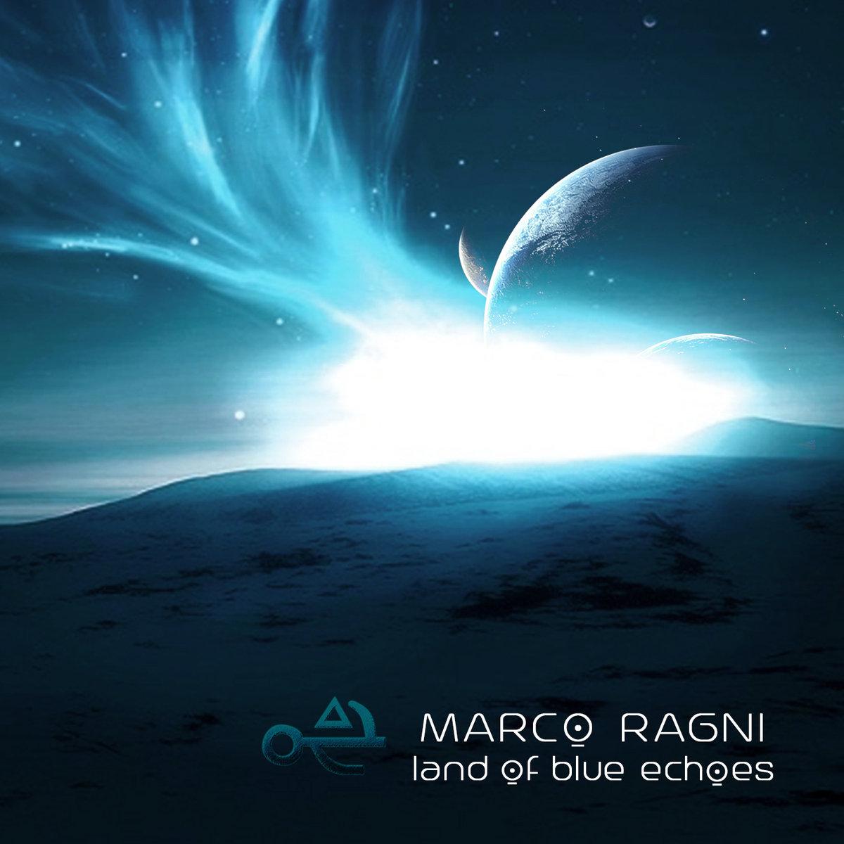 Marco Ragni — Land of Blue Echoes