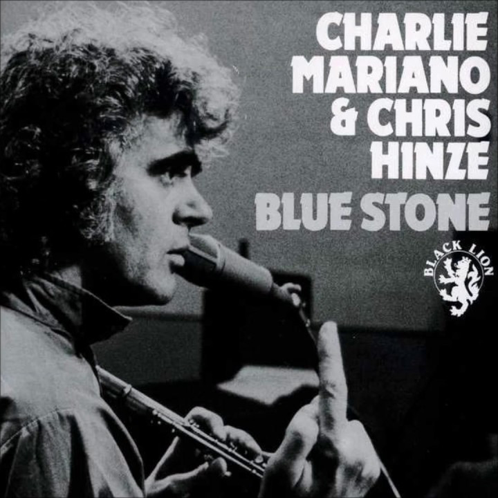 Charlie Mariano / Chris Hinze — Blue Stone (AKA Charlie Mariano with the Chris Hinze Combination)