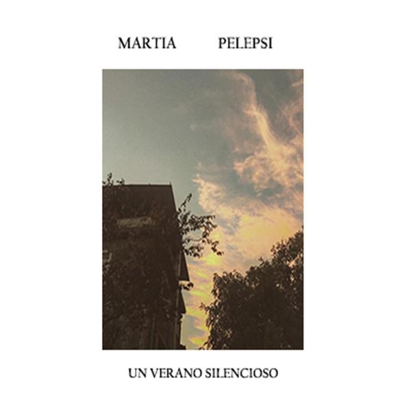 Martia Pelepsi — Un Verano Silencioso