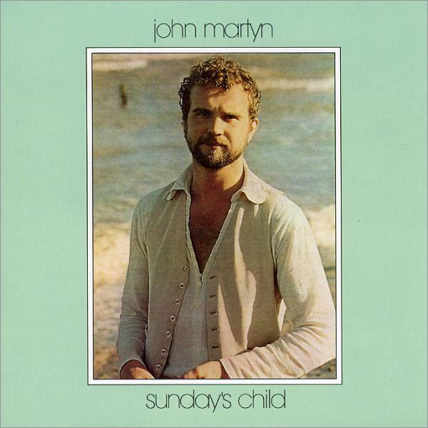 John Martyn — Sunday's Child