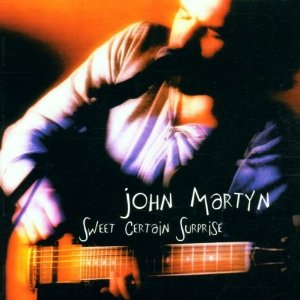 John Martyn — Sweet Certain Surprise