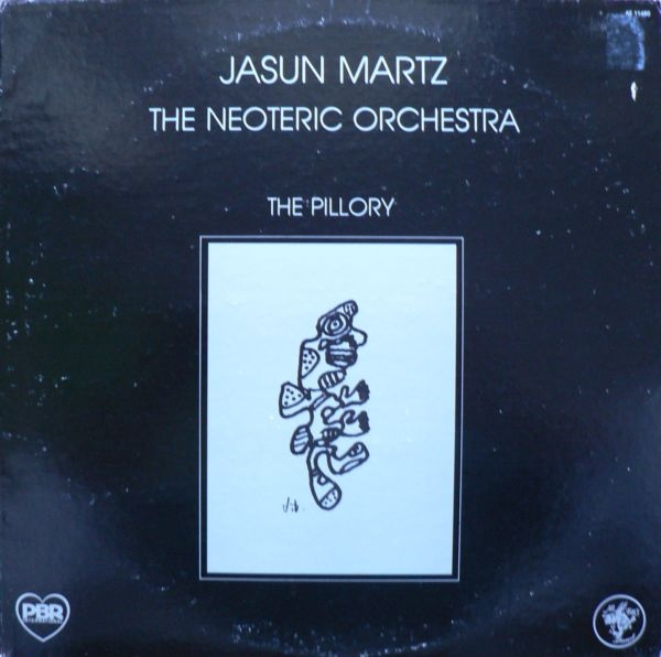 Jasun Martz / The Neoteric Orchestra — The Pillory