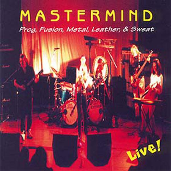Mastermind — Prog, Fusion, Metal, Leather, & Sweat