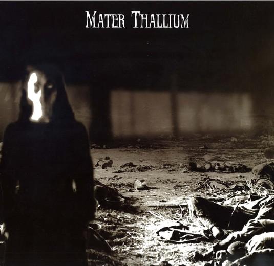 Mater Thallium — Mater Thallium