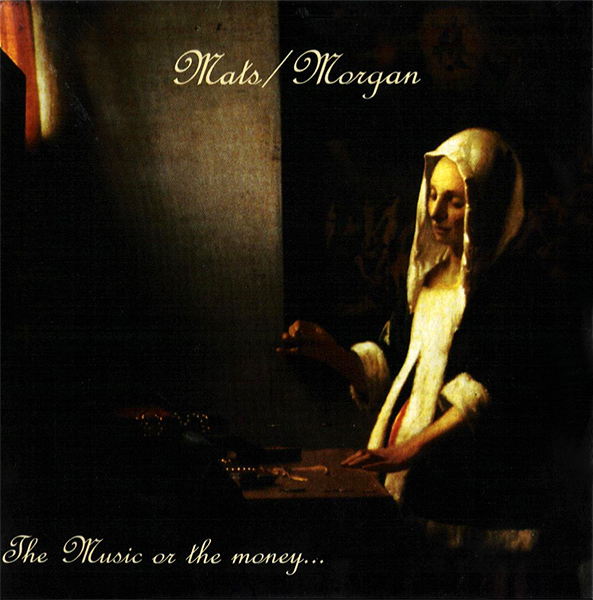 Mats / Morgan — The Music or the Money...