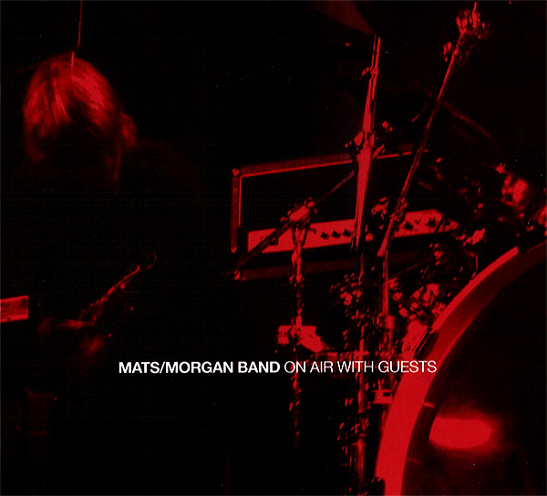 Mats / Morgan Band — On Air with Guests