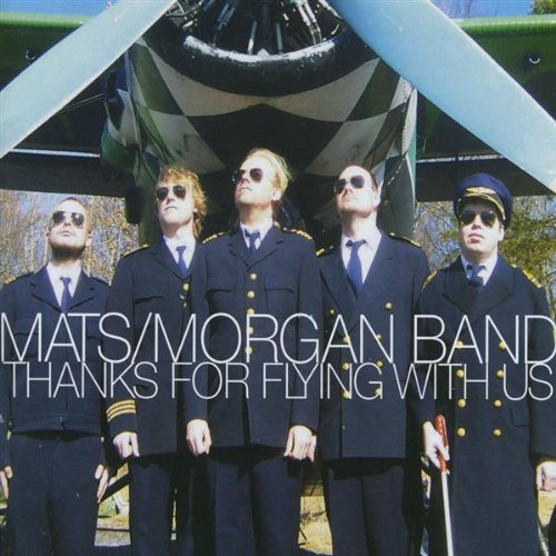 Mats / Morgan Band — Thanks for Flying with Us