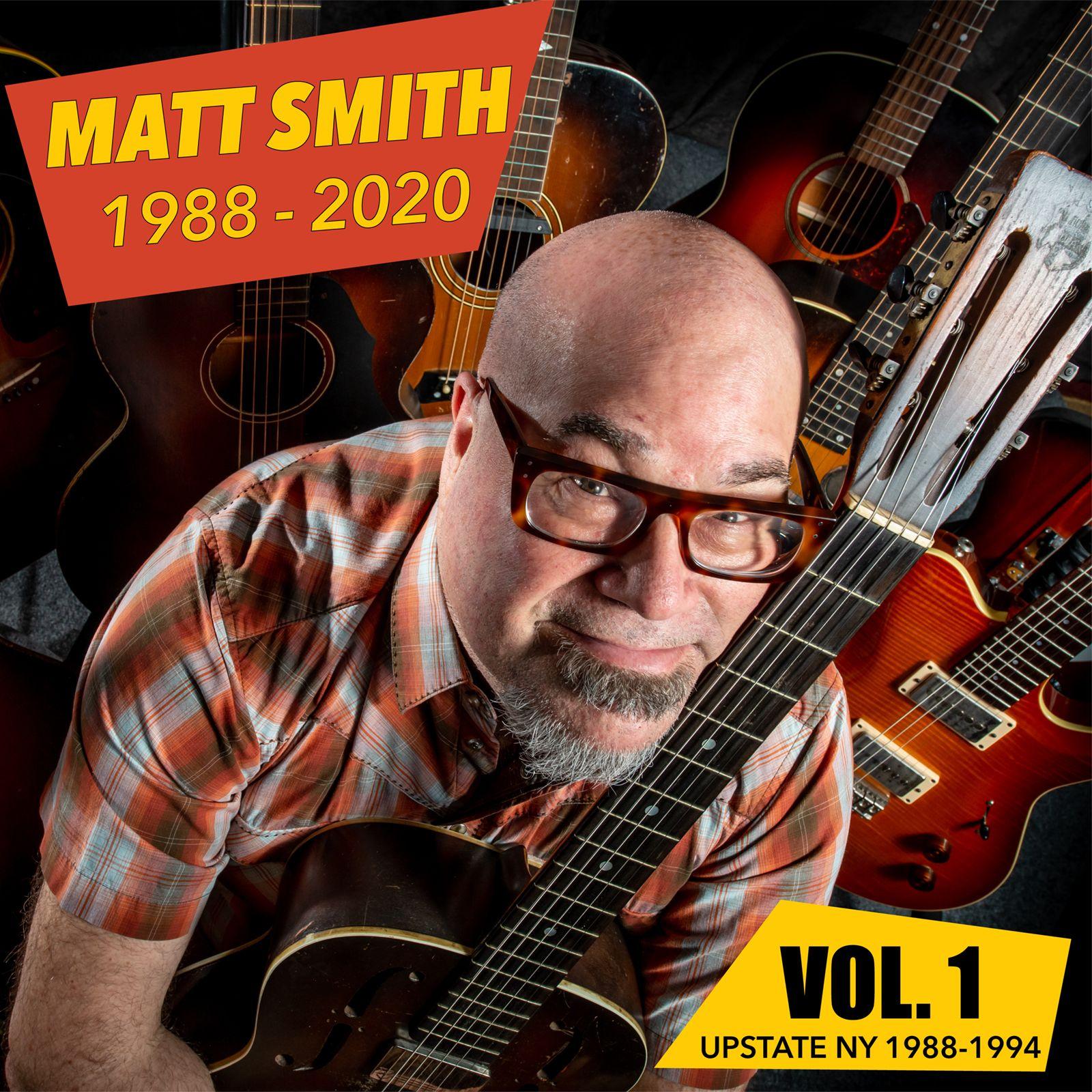 Matt Smith 1988-2020 Vol.1 - Upstate NY 1988-1994 Cover art