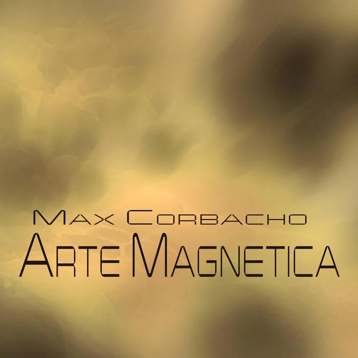 Max Corbacho — Arte Magnetica