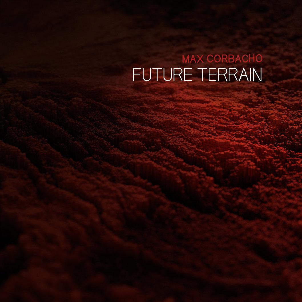 Max Corbacho — Future Terrain