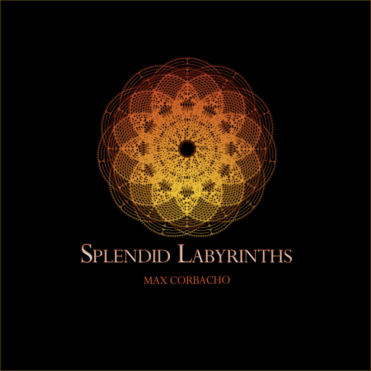 Max Corbacho — Splendid Labyrinth