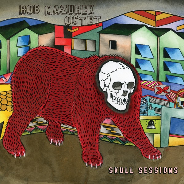 Rob Mazurek Octet — Skull Sessions