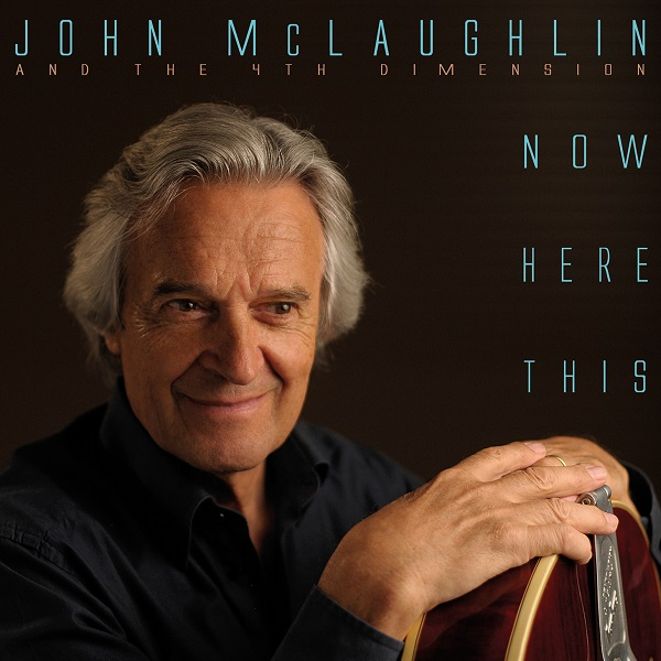 John McLaughlin and the 4th Dimension — Now Here This