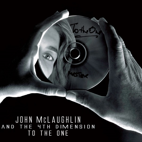 John McLaughlin and the 4th Dimension — To the One