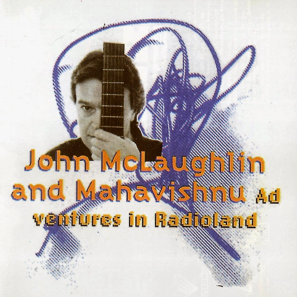 John McLaughlin and Mahavishnu — Adventures in Radioland