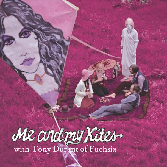 Me and My Kites with Tony Durant of Fuchsia Cover art