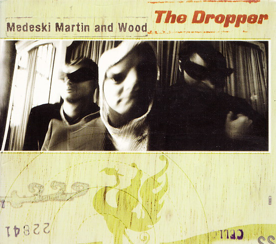Medeski Martin & Wood — The Dropper