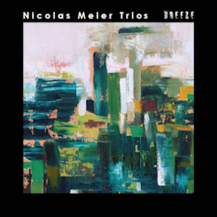 Nicolas Meier Trios — Breeze