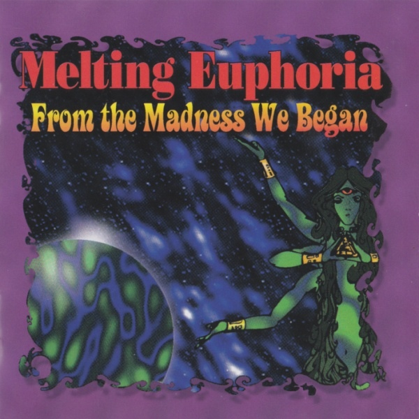 Melting Euphoria — Through the Strands of Time (From the Madness We Began)