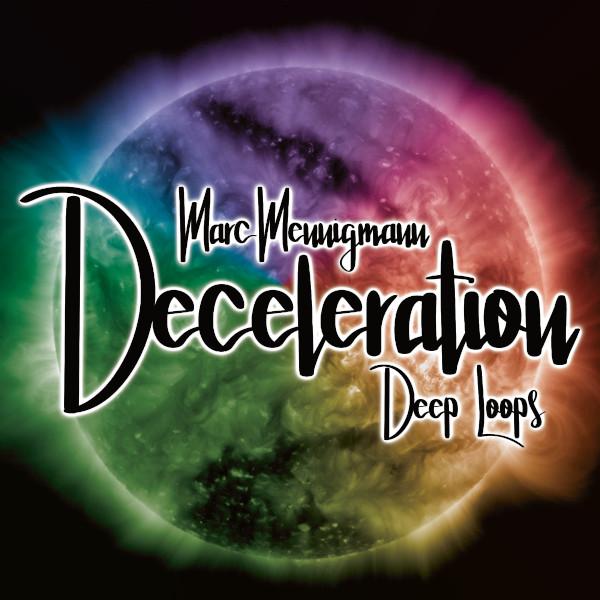 Marc Mennigmann — Deceleration - Deep Loops
