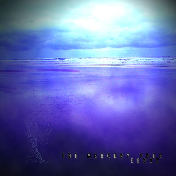 The Mercury Tree — Eeire EP