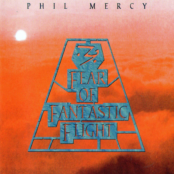 Phil Mercy — Fear of Fantastic Flight