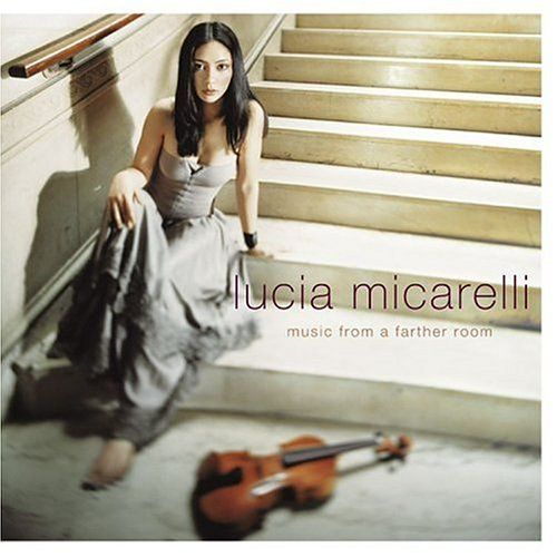 Lucia Micarelli — Music from a Farther Room