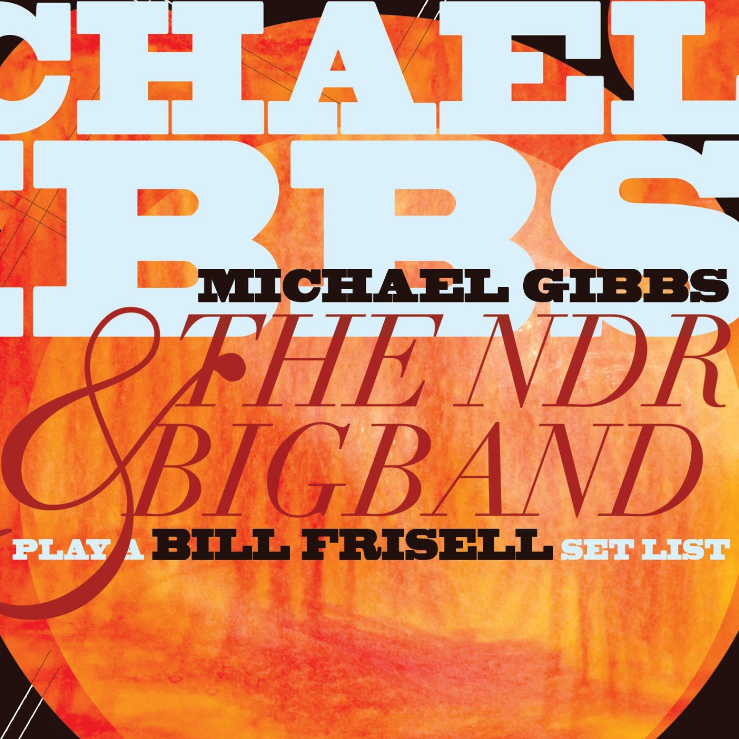 Michael Gibbs & The NDR Bigband — Play a Bill Frisell Setlist