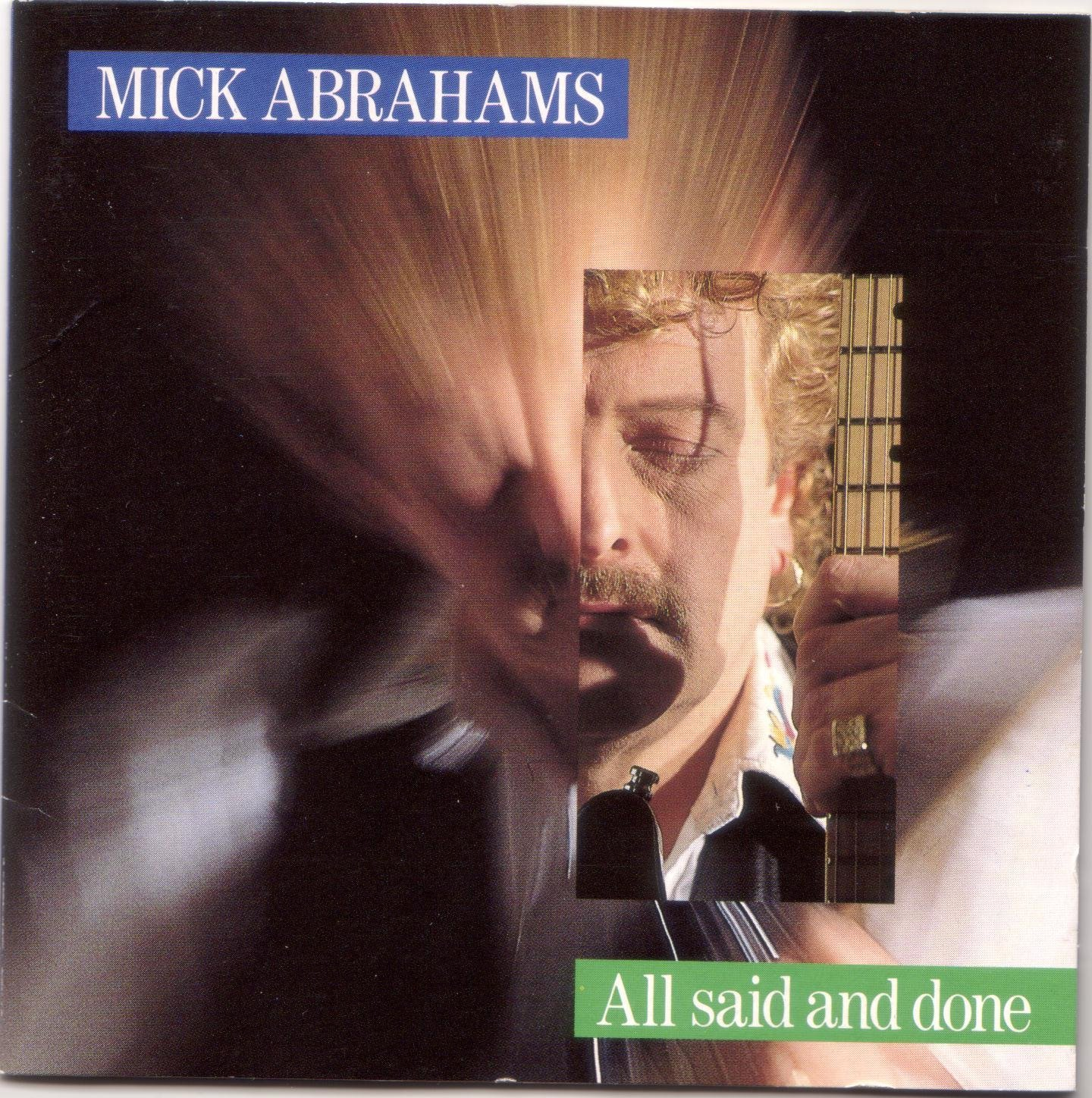 Mick Abrahams — All Said and Done