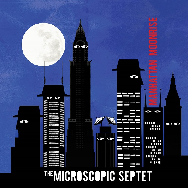 The Microscopic Septet — Manhattan Moonrise