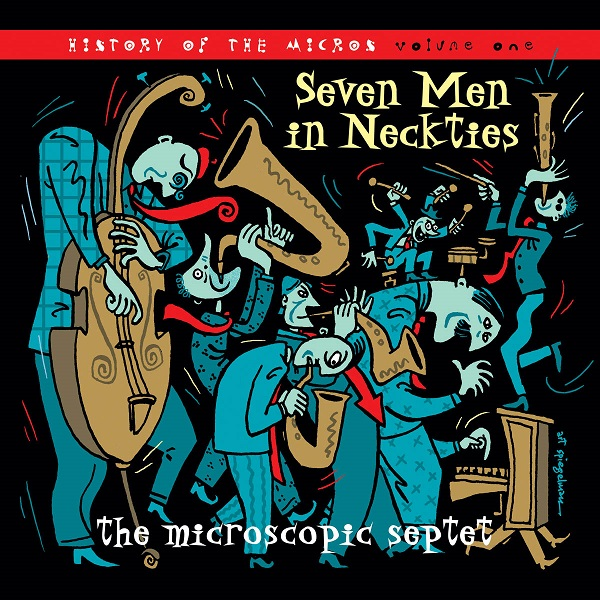 The Microscopic Septet — Seven Men in Neckties: The History of the Micros, Vol. 1